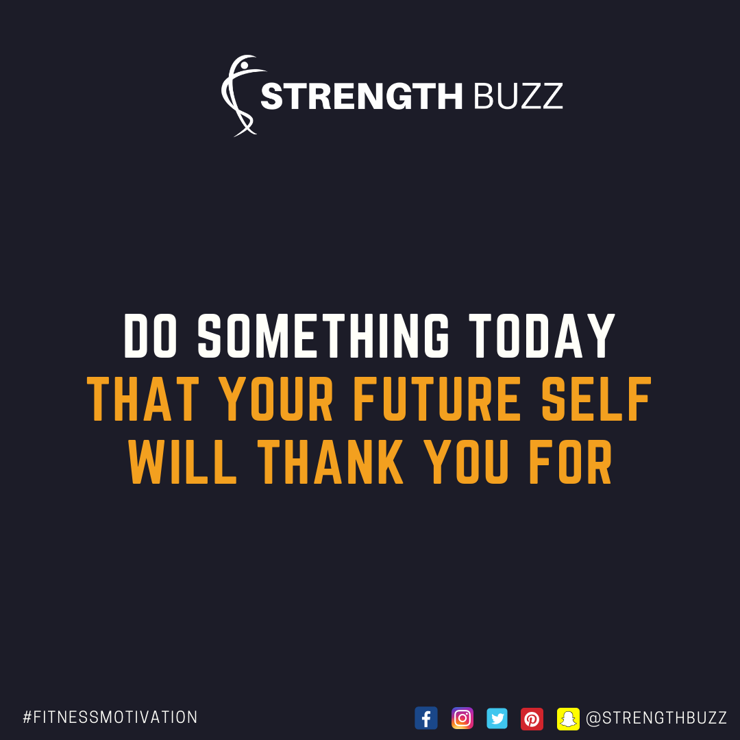 Motivational Fitness Quotes - Do something today that your future self will thank you for