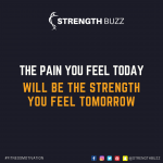 Motivational Fitness Quotes – The pain you feel today, will be the strength you feel tomorrow