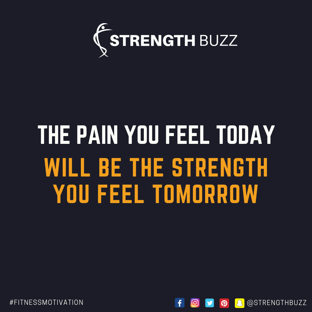 Motivational Fitness Quotes - The pain you feel today, will be the strength you feel tomorrow