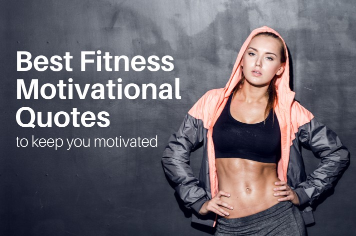 Fitness Motivational Quotes- Best Fitness Quotes to keep you Motivated