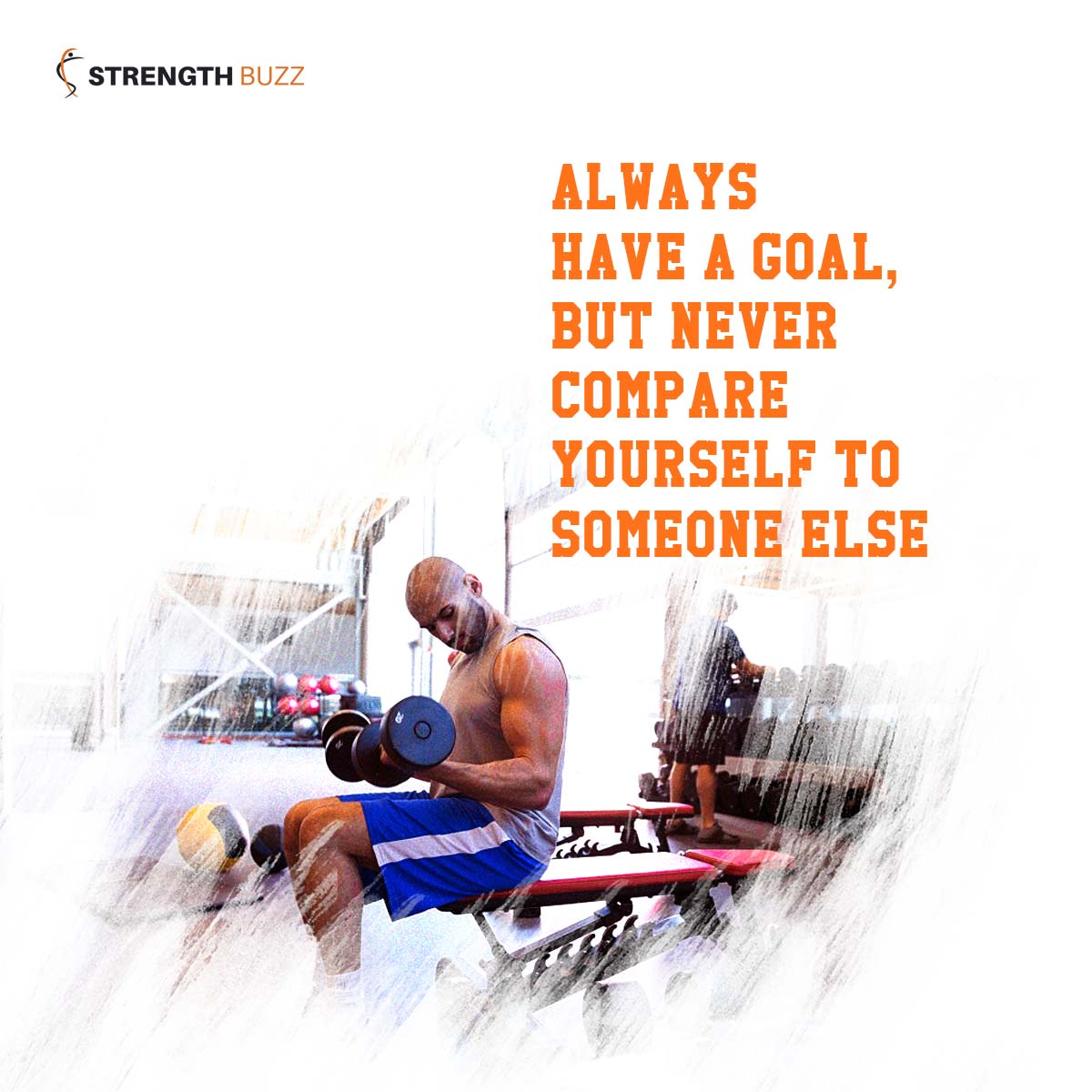 Gym Motivation Quotes - Always have a goal, but never compare yourself to someone else
