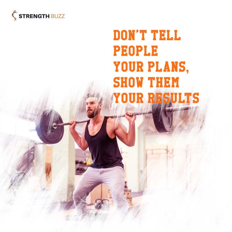 Gym Motivation Quotes - Don't tell people your plans, show them your results