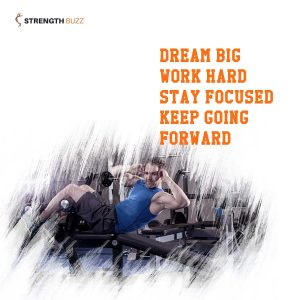 Gym Motivation Quotes - Dream big work hard stay focused keep going forward