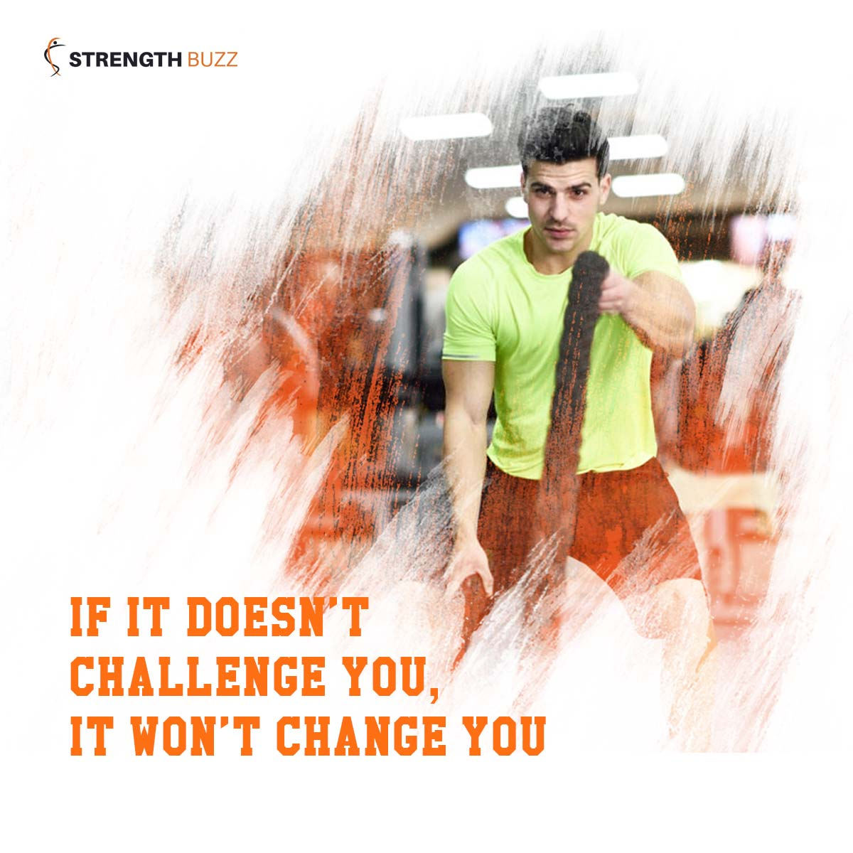 Gym Motivation Quotes - If it doesn't challenge you, it won't change you