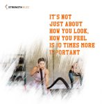 Gym Motivation Quotes - It's not just about how you look, how you feel is 10 times more important
