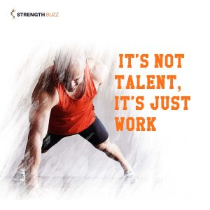 Gym Motivation Quotes - It's not talent, it's just work