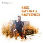 Gym Motivation Quotes – Make each day a masterpiece