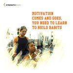Gym Motivation Quotes - Motivation comes and goes, you need to learn to build habits