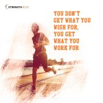 Gym Motivation Quotes – You don't get what you wish for, you get what you work for