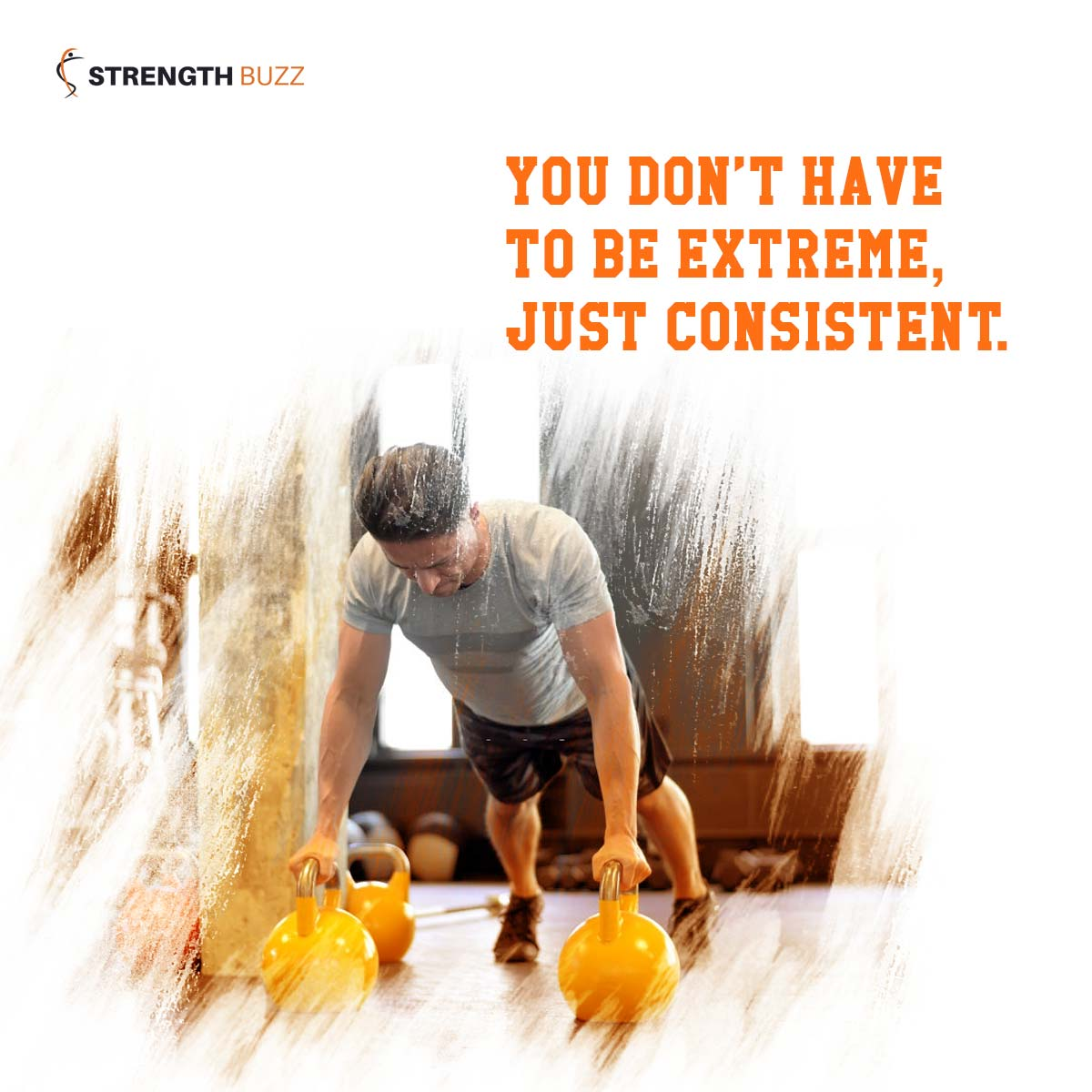Gym Motivation Quotes - You don't have to be extreme, just consistent