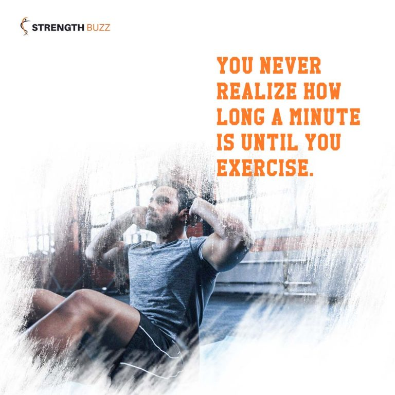 Gym Motivation Quotes - You never realize how long a minute is until you exercise