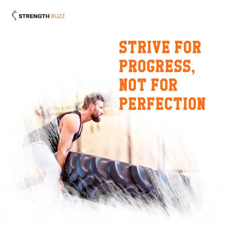 gym Motivation Quotes - Strive for progress, not for perfection